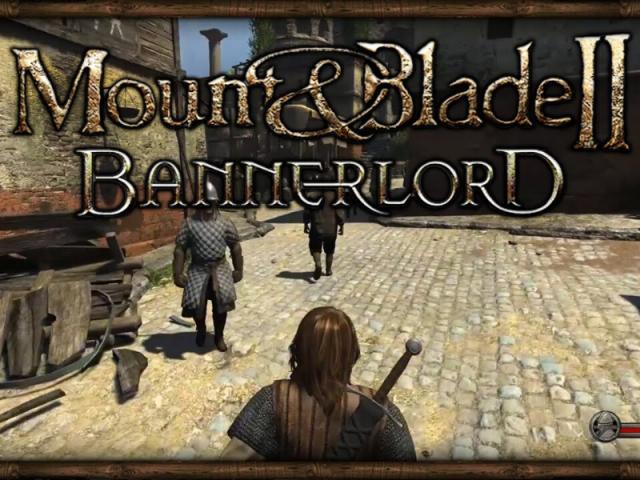 Mount & Blade II Bannerlord Sistem Gereksinimleri Belli Oldu!